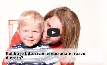 Koliko je bitan rani emocionalni razvoj djeteta?