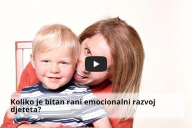 Koliko je bitan rani emocionalni razvoj djeteta