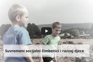 Suvremeni socijalni čimbenici i razvoj djece